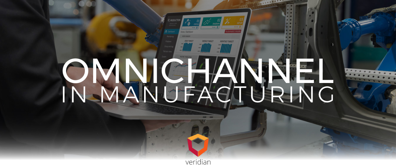 Omnichannel-In-Manufacturing-Veridian-Blog