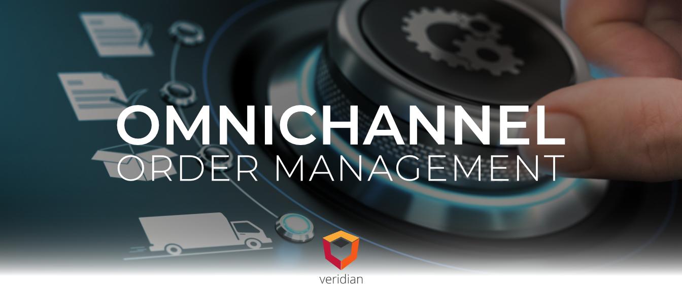 Omnichannel-Order-Management-Veridian-Blog